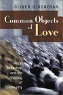 Common Objects of Love: Moral Reflection and the Shaping of Community; The 2001 Stob Lectures