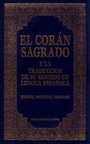 El Coran Sagrado: Y la Traduccion de su Sentido en Lengua Espanola