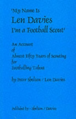 """""""My Name Is Len Davis, I'm a Football Scout"""""""