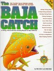 The Baja Catch: A Fishing & Camping Manual for Mexico's Baja California Peninsula