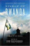 The Bishop of Rwanda: Finding Forgiveness Amidst a Pile of Bones