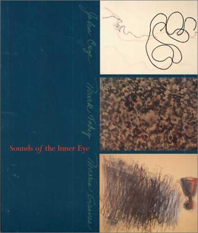 Sounds of the Inner Eye: John Cage, Mark Tobey, Morris Graves