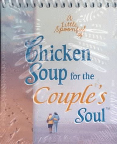 A Little Spoonful of Chicken Soup for the Couple's Soul (Chicken Soup for the Soul)