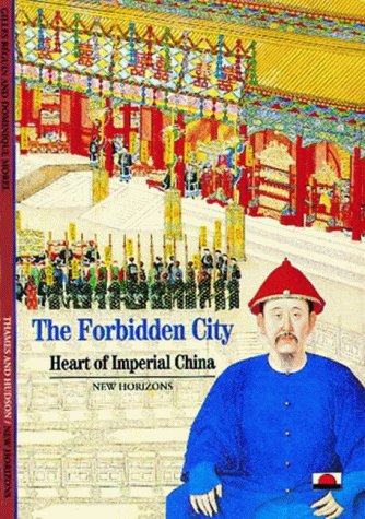 The Forbidden City: Heart Of Imperial China