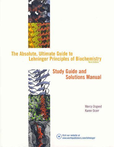 The Absolute, Ultimate Guide to Principles of Biochemistry 3e: Study Guide and Solutions Manual