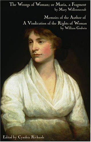Maria; or The Wrongs of Woman & Memoirs of the Author of a Vindication of the Rights of Woman (2 in 1)