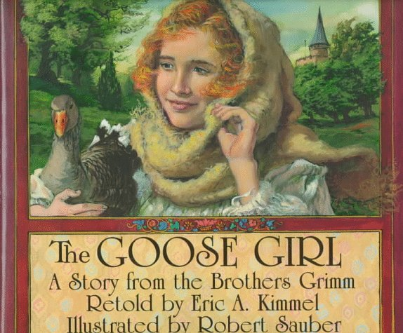 The Goose Girl by Eric A. Kimmel