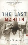 The Last Marlin: The Story of a Father and Son