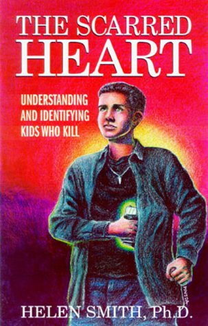 The Scarred Heart: Understanding & Identifying Kids Who Kill