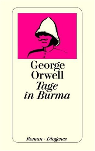 Ebook Tage in Burma by George Orwell PDF!