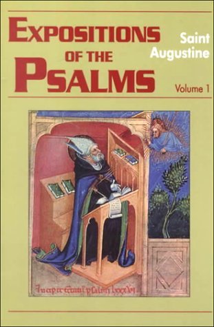 Expositions of the Psalms 1, 1-32 (Works of Saint Augustine 3.15)