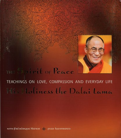 The Spirit of Peace: A Fully Illustrated Guide to Love and Compassion in Everyday Life