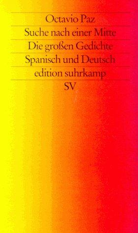 Suche nach einer Mitte. Die großen Gedichte. Spanisch und Deutsch.