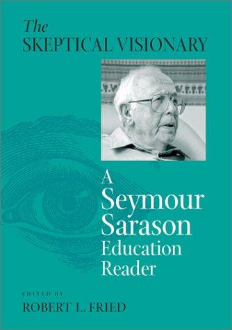 Skeptical Visionary: A Seymour Sarason Educational Reader
