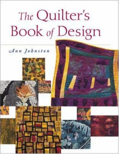 The Quilter's Book of Design by Ann Johnston