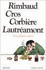 Rimbaud, Cros, Corbière, Lautréamont: Oeuvres poétiques complètes