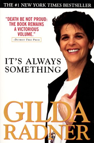 It's Always Something by Gilda Radner