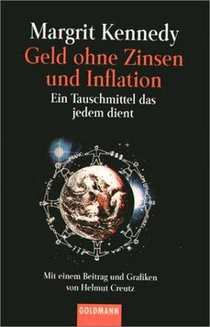 Geld Ohne Zinsen Und Inflation. Ein Tauschmittel, Das Jedem Dient