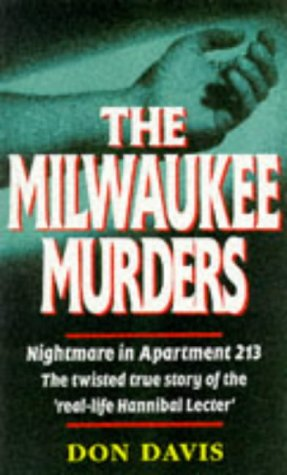 The Milwaukee Murders: Nightmare In Apartment 213: The Twisted True Story Of The