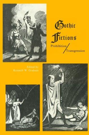 Gothic Fictions: Prohibition/Transgression