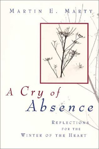A Cry of Absence by Martin E. Marty