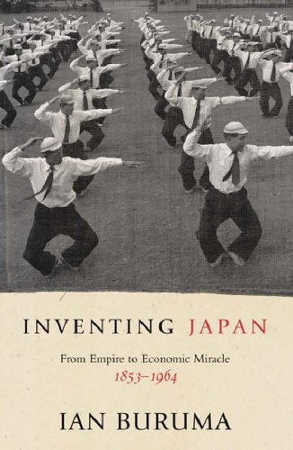 Inventing Japan: From Empire to Economic Miracle, 1853-1964