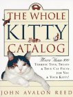 Whole Kitty Catalog, The: More Than 800 Terrific Toys, Treats, and True Cat Facts - For You and Your Kitty