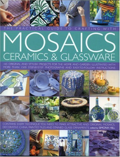 The Practical Guide to Crafting with Mosaics Ceramics & Glassware