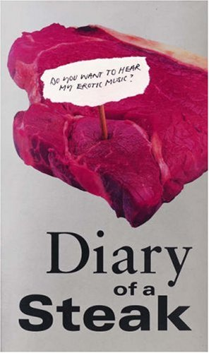 Diary of a Steak (New Writing)