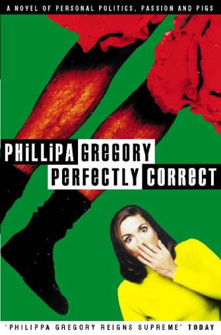 Perfectly Correct by Philippa Gregory