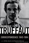 Francois Truffaut: Correspondence, 1945-1984