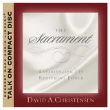 The Sacrament: Experiencing Its Redeeming Power
