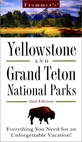 Frommer's? Yellowstone & Grand Teton National Parks