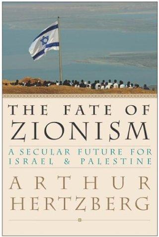 The Fate of Zionism: A Secular Future for IsraelPalestine