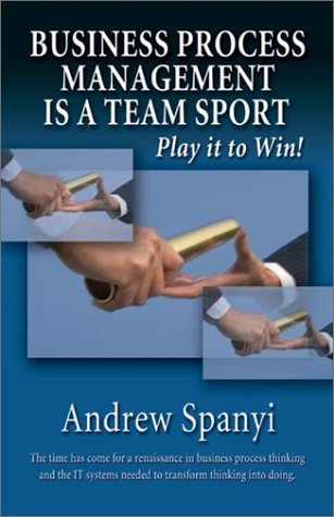 Business Process Management Is a Team Sport: Play It to Win!