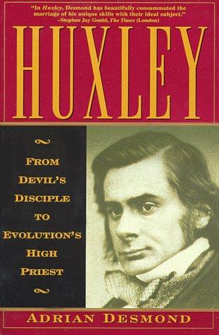 Huxley by Adrian J. Desmond