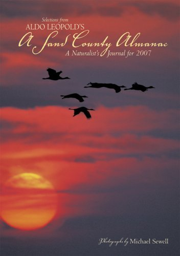 Aldo Leopold's A Sand County Almanac: A Naturalist's Journal for 2007