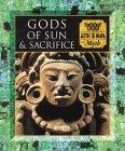 Gods of Sun and Sacrifice: Aztec and Maya Myth