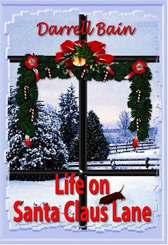 Life on Santa Claus Lane by Darrell Bain