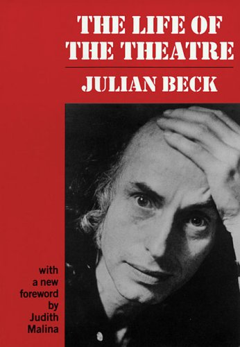 The Life of the Theatre by Julian Beck