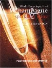 World Encyclopedia of Champagne and Sparkling Wine, Revised and Updated Edition