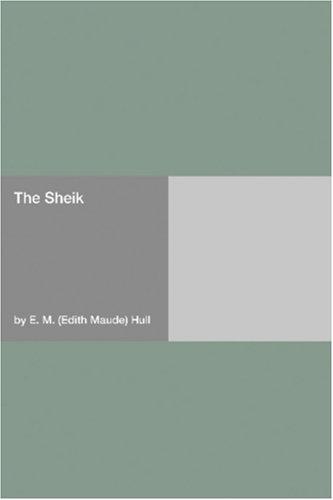 The Sheik by E.M. Hull