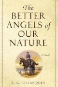 The Better Angels of Our Nature: A Novel