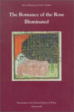 Romance of the Rose Illuminated: Manuscripts at the National Library of Wales, Aberystwyth