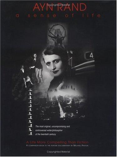 Ayn Rand: A Sense of Life : The Companion Book