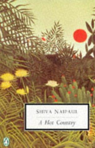A Hot Country By Shiva Naipaul