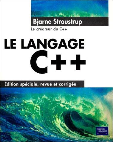 Le Langage C++, édition Revue Et Corrigée