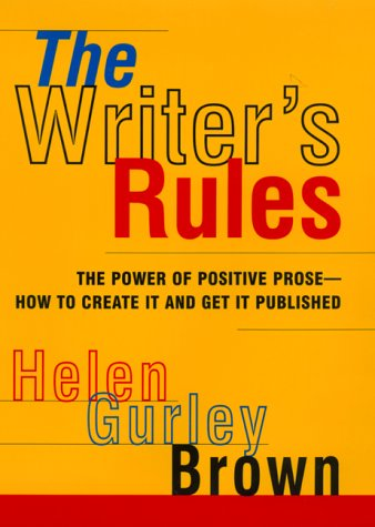 The Writer's Rules by Helen Gurley Brown