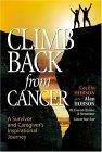 Climb Back from Cancer: A Survivor and Caregiver's Inspirational Journey