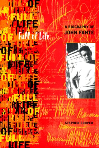 Full of Life: A Biography of John Fante